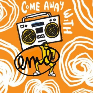 COME AWAY WITH EMD